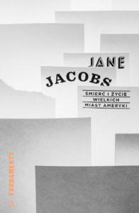 Śmierć i życie wielkich miast Ameryki, Jane Jacobs