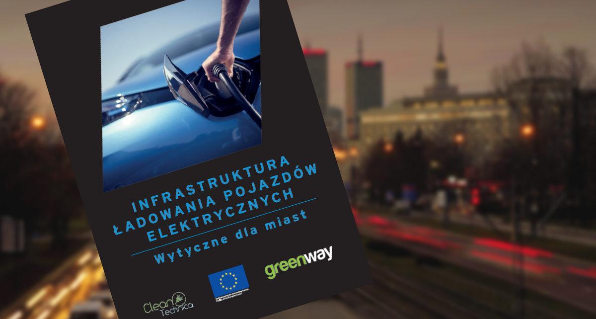 Infrastruktura ładowania pojazdów elektrycznych - wytyczne dla miast